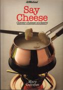 Say Cheese Cever cheese cookery